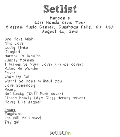 Maroon 5 Setlist Blossom Music Center, Cuyahoga Falls, OH, USA 2013, 2013 Honda Civic Tour