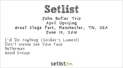 John Butler Trio Setlist Bonnaroo 2010 2010, April Uprising