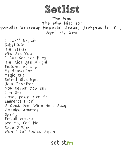 The Who Setlist Veterans Memorial Arena, Jacksonville, FL, USA 2015, The Who Hits 50!