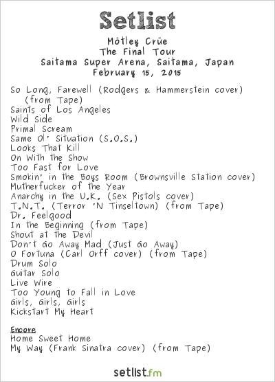 Mötley Crüe Setlist Saitama Super Arena, Saitama, Japan 2015, The Final Tour