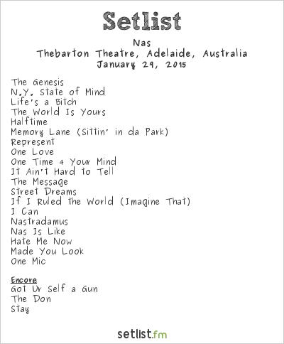Nas Setlist Thebarton Theatre, Adelaide, Australia 2015
