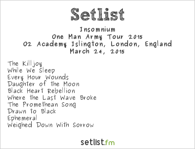 Insomnium Setlist O2 Academy Islington, London, England, One Man Army Tour 2015