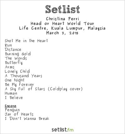 Christina Perri Setlist Life Centre, Kuala Lumpur, Malaysia 2015, Head or Heart World Tour