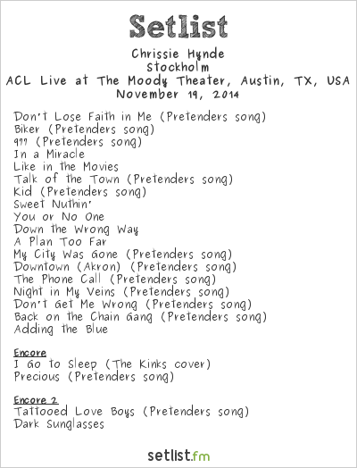 Chrissie Hynde Setlist The Moody Theater, Austin, TX, USA 2014