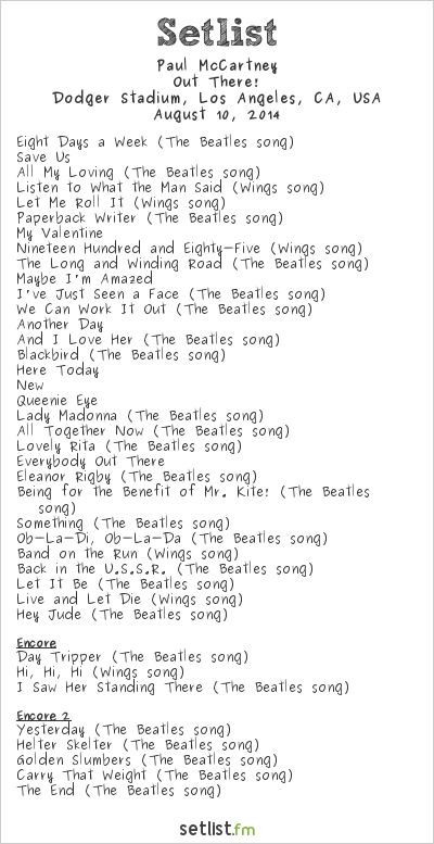 Paul McCartney Setlist Dodger Stadium, Los Angeles, CA, USA 2014, Out There! Tour
