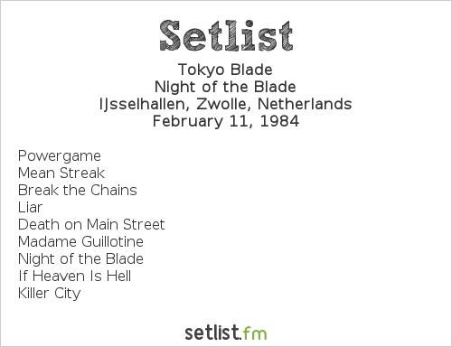 Tokyo Blade Setlist Aardschokdag 1984 1984, Night of the Blade
