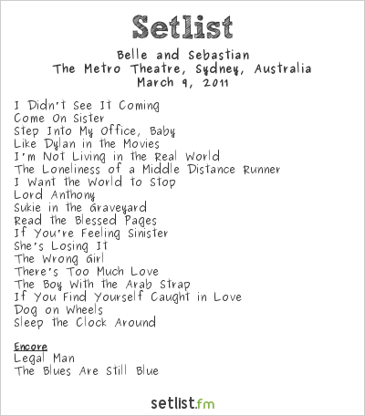 Belle and Sebastian Setlist The Metro Theatre, Sydney, Australia 2011