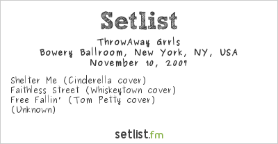ThrowAway Grrls Setlist Bowery Ballroom, New York, NY, USA 2007, opening act for Mr. Brownstone (etc.)
