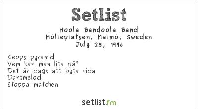 Hoola Bandoola Band Setlist Mölleplatsen, Malmö, Sweden 1996