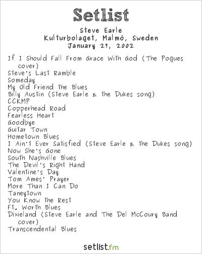 Steve Earle Setlist Kulturbolaget, Malmö, Sweden 2002