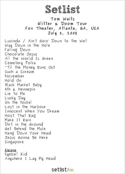 Tom Waits Setlist Fox Theater, Atlanta, GA, USA 2008, Glitter & Doom Tour