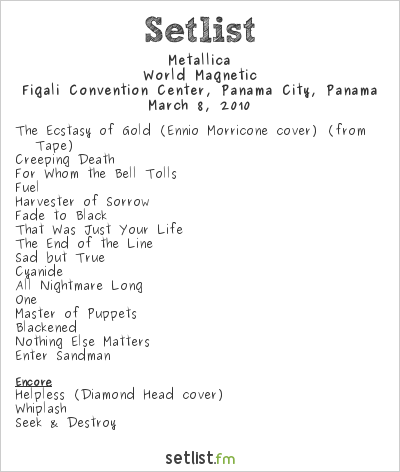 Metallica Setlist Figali Convention Center, Panama City, Panama 2010, World Magnetic