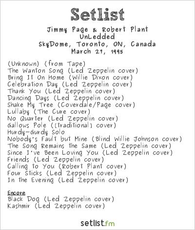 Jimmy Page & Robert Plant Setlist SkyDome, Toronto, ON, Canada 1995