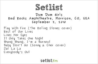 Dum Dum Girls Setlist Red Rocks Amphitheatre, Morrison, CO, USA 2010