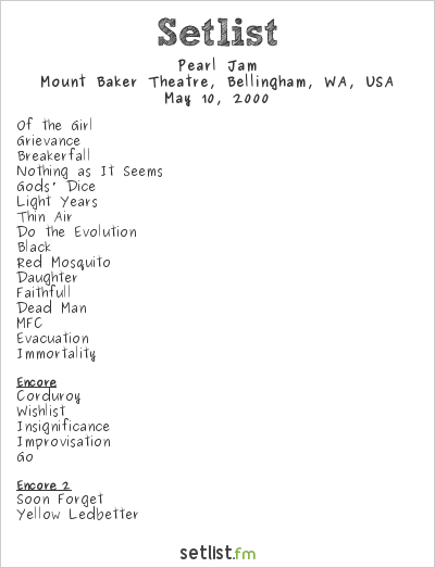 Pearl Jam Setlist Mount Baker Theatre, Bellingham, WA, USA 2000
