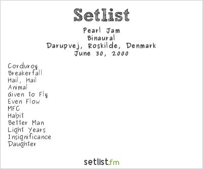 Pearl Jam Setlist Roskilde Festival 2000 2000, Binaural