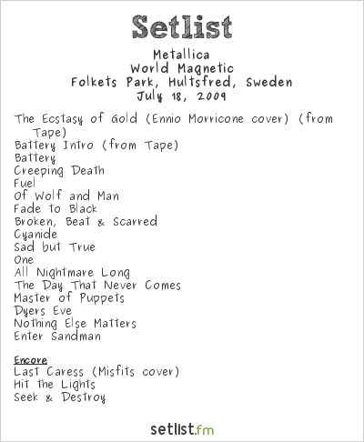 Metallica Setlist Sonisphere Festival, Hultsfred, Sweden 2009, World Magnetic