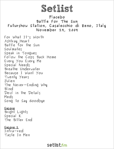 Placebo Setlist FutureShow Station (ex PalaMalaguti), Bologna, Italy 2009, Battle For The Sun Tour
