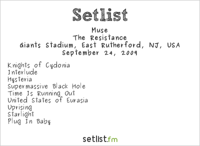 Muse Setlist Giants Stadium, East Rutherford, NJ, USA 2009, Supporting U2 360° Tour