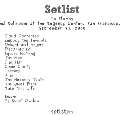 In Flames Setlist The Grand Ballroom At the Regency Center, San Francisco, CA, USA 2009