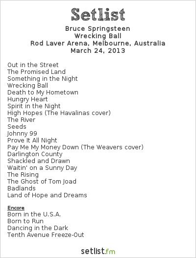 Bruce Springsteen Setlist Rod Laver Arena, Melbourne, Australia 2013, Wrecking Ball Tour