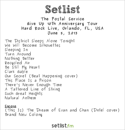 The Postal Service Setlist Hard Rock Live, Orlando, FL, USA 2013