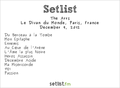The Arrs Setlist Divan du Monde, Paris, France 2012