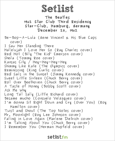 The Beatles Setlist The Star Club, Hamburg, Germany 1962, 1962 Star Club Third Residency