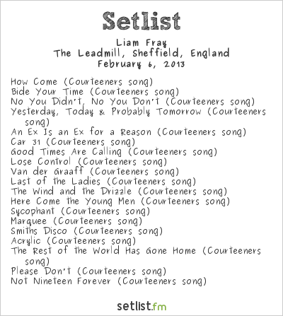 The Courteeners Setlist The Leadmill, Sheffield, England, Acoustic Tour 2013