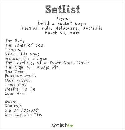 Elbow Setlist Festival Hall, Melbourne, Australia 2012, Build a Rocket Boys!