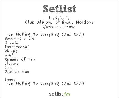L.O.S.T. Setlist Club Albion, Kiszyni�w, Moldova 2012