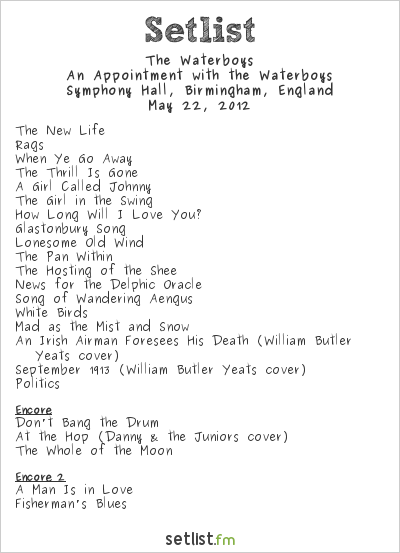 The Waterboys Setlist Symphony Hall, Birmingham, England 2012, Appontment with the Waterboys