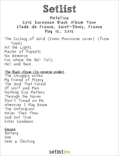 Metallica Setlist Stade de France, Saint-Denis, France 2012, 2012 European Black Album Tour
