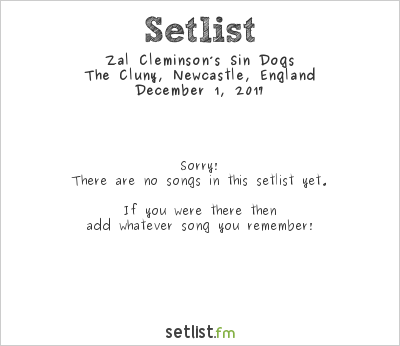 Zal Cleminson's Sin Dogs at The Cluny, Newcastle, England Setlist