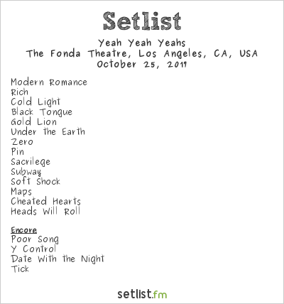 Yeah Yeah Yeahs Setlist The Fonda Theatre, Hollywood, CA, USA 2017
