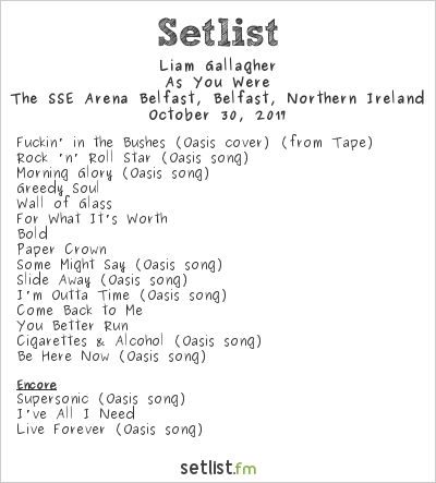 Liam Gallagher Setlist The SSE Arena Belfast, Belfast, Northern Ireland 2017, As You Were