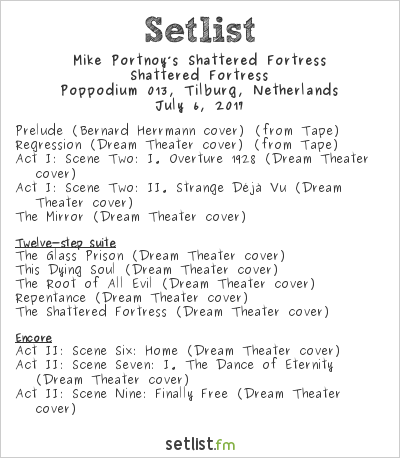Mike Portnoy's Shattered Fortress Setlist Poppodium 013, Tilburg, Netherlands 2017, Shattered Fortress