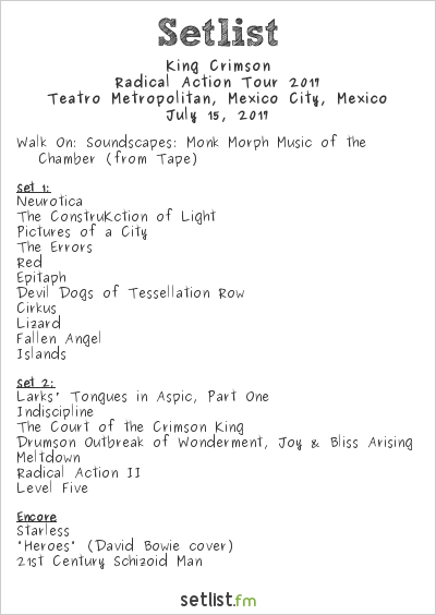 King Crimson Setlist Teatro Metropólitan, Mexico City, Mexico, Radical Action Tour 2017