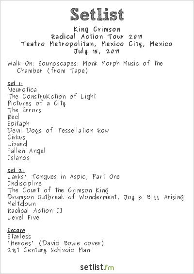 King Crimson Setlist Teatro Metropólitan, Mexico City, Mexico, Radical Action Tour 2017