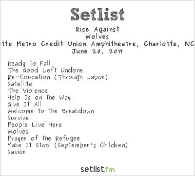 Rise Against Setlist Charlotte Metro Credit Union Amphitheatre, Charlotte, NC, USA 2017, Wolves