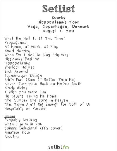 Sparks Setlist Vega, Copenhagen, Denmark 2017, Hippopotamus Tour