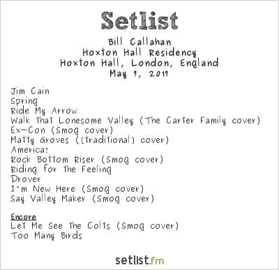 Bill Callahan Setlist Hoxton Hall, London, England 2017