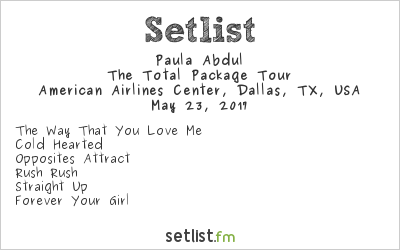 Paula Abdul Setlist American Airlines Center, Dallas, TX, USA 2017, The Total Package Tour
