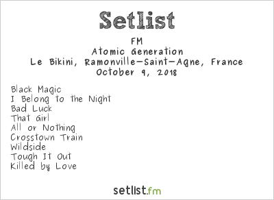 FM Setlist Le Bikini, Ramonville-Saint-Agne, France 2018, Atomic Generation