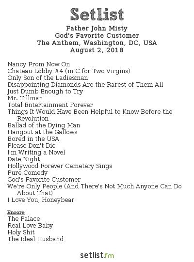 Father John Misty Setlist The Anthem, Washington, DC, USA 2018, God's Favorite Customer