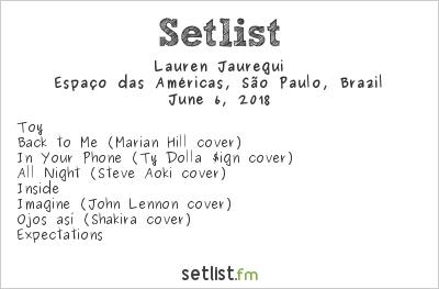 Lauren Jauregui Setlist Espaço das Américas, São Paulo, Brazil 2018