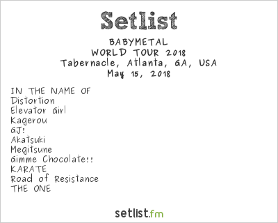 BABYMETAL Setlist Tabernacle, Atlanta, GA, USA 2018, WORLD TOUR 2018 / U.S.
