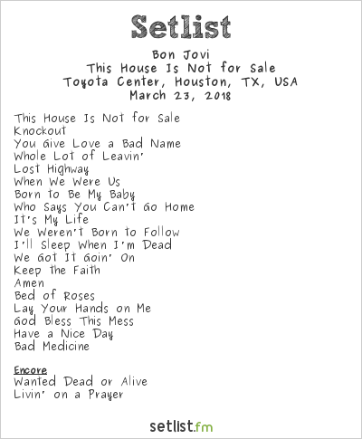 Bon Jovi Setlist Toyota Center, Houston, TX, USA 2018, This House Is Not for Sale
