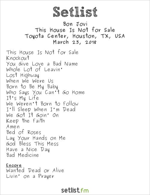 Bon Jovi Setlist Toyota Center, Houston, TX, USA 2018, This House Is Not for Sale