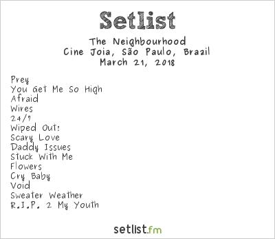 The Neighbourhood Setlist Cine Jóia, São Paulo, Brazil 2018